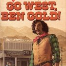 GO WEST BEN GOLD by CLAY TURNER 1974 WESTERN PAPERBACK BOOK VERY GOOD CONDITION