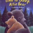 TIME TO SLEEP, ALFIE BEAR BY CATHERINE WALTERS 2006 CHILDREN'S WEEKLY READER HARDBACK BOOK NEW MINT