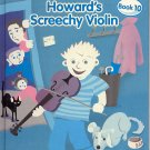 HOWARD'S SCREECHY VIOLIN BOOK 10 BY FISHER-PRICE 2004 CHILDREN'S HARDBACK BOOK NEAR MINT
