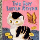 A LITTLE GOLDEN BOOK - THE SHY LITTLE KITTEN CHILDRENS HARDBACK BOOK 1992 NEAR MINT