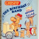 A LITTLE GOLDEN BOOK SPECIAL EDITION CRISPY IN THE BIRTHDAY BAND CHILDRENS PAPERBACK BOOK 1987 VG