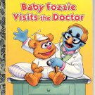 A LITTLE GOLDEN BOOK- BABY FOZZIE VISITS THE DOCTOR CHILDRENS HARDBACK BOOK 1995 VERY GOOD