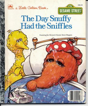 A LITTLE GOLDEN BOOK- SESAME STREET- THE DAY SNUFFY HAD THE SNIFFLES CHILDRENS HB BOOK 1988 VGOOD