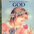 A LITTLE GOLDEN BOOK - MY LITTLE GOLDEN BOOK ABOUT GOD # 3 1ST EDITION CHILDREN'S HB BOOK 2002 NM
