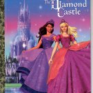 A LITTLE GOLDEN BOOK - BARBIE & THE DIAMOND CASTLE CHILDREN'S HB 2008 VERY GOOD