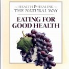 READER'S DIGEST HEALTH & HEALING THE NATURAL WAY - EATING FOR GOOD HEALTH 1998 HB NM