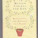 MITTEN STRINGS FOR GOD BY KATRINA KENISON 2000 HARDCOVER BOOK 1ST PRINTING VG