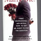 MARRY ME! THREE PROFESSIONAL MEN REVEAL HOW TO GET MR. RIGHT 2000 HB BK 1ST ED. W/ DJ MINT