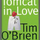 TOMCAT IN LOVE BY TIM O'BRIEN HBDJ BOOK 1998 NM