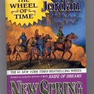 NEW SPRING BY ROBERT JORDAN 2005 WHEEL OF TIME PREQUEL #1 PB BOOK 1ST TRADE ED. NM