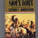 SIOUX DAWN BOOK #1 THE FETTERMAN MASSACRE 1866 BY TERRY C. JOHNSTON 1990 WESTERN PB VG