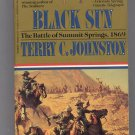BLACK SUN BOOK #4 THE BATTLE OF SUMMIT SPRINGS 1869 BY TERRY C. JOHNSTON 1991 WESTERN PB VG
