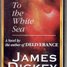 TO THE WHITE SEA BY JAMES DICKEY AUDIOBOOK CASSETTE 1993 MINT NEW OLD STOCK SEALED