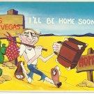 LAS VEGAS - I'LL BE HOME SOON - ORIGINAL COLOR POSTCARD UNUSED MINT # 637