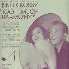 """THE DAY YOU CAME ALONG  """"TO MUCH HARMONY"""" with BING CROSBY & JACK OAKIE 1933  SHEET MUSIC NEAR MINT"""