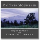 On This Mountain, Gospel Songs by Kassel & Company sealed CD