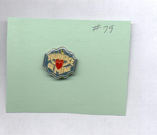 Your Place or Mine  hat (lapel) pin (# 79)