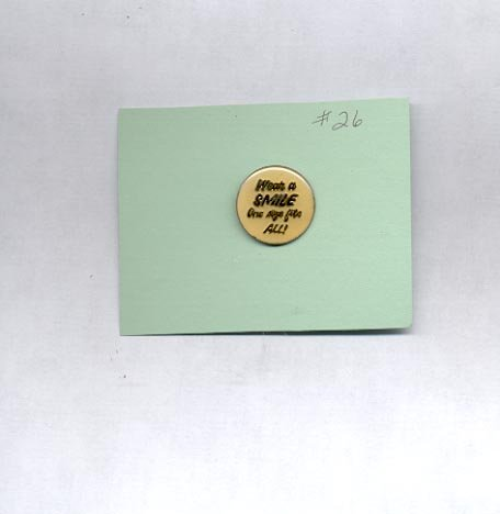 Wear A Smile One Size Fits All ! hat (lapel ) pin (# 26)