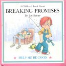 A Children's Book about Breaking Promises by Joy Berry-HB