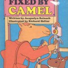 Fixed by Camel by Jacquelyn Reinach (Sweet Pickles) -HB
