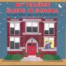 My Teacher Sleeps in School by Leatie Weiss- hb