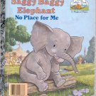 Saggy Baggy Elephant- No Place for me-  a little Golden book- hb