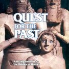 Quest for the past- Amazing answers to the riddles of History