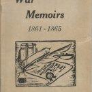 War Memoirs 1861-1865- Columbus, Mississippi  War Reminiscences of Columbus, MS