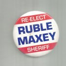 Vintage Re-elect Ruble Maxey Sheriff button pin