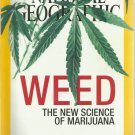 National Geographic-   June 2015- Weed the new science of marijuana