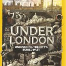 National Geographic-   February 2016-  Under London- uncovering the city's past