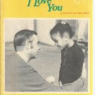 Fred Rogers writes and sings about Many Ways to Say I Love you