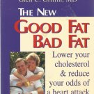 The New Good Fat Bad Fat by Castelli and Griffin-  lower your cholesterol