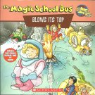 The Magic School Bus Blows its Top-a book about volcanoes- softcover