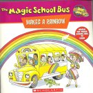The Magic School Bus  Makes a Rainbow- a book about color- softcover