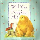 Will You Forgive Me? by Sally Grindley & Penny Dann- Softcover