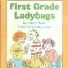 First Grade Ladybugs by Joanne Ryder-  Softcover