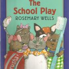 The School Play by Rosemary Wells-   Softcover