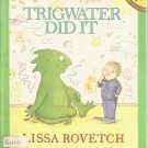 Trigwater Did it by Lissa Rovetch - softcover
