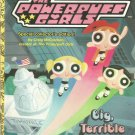 The Powerpuff Girls Big, Terrible Trouble? by Craig McCracken- Softcover
