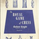 The Royal Game of Chess - Gallant Knight Chessmen of Champions- c 1947
