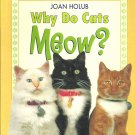 Why do Cats Meow? by Joan Holub- Puffin Easy to read Level 3 grades 1-3