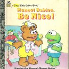 Muppet Babies, be Nice! by Bonnie Worth