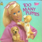 Too Many Puppies by Lisa Trusiani Parker.  Dear Barbie.