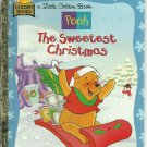 Pooh The Sweetest Christmas- a little golden book.by Ann Braybrooks