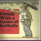 Cloudy with a Chance of Meatballs by Judi Barrett  (#2)