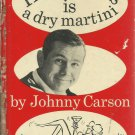 Happiness is a dry martini by Johnny Carson- c1965.