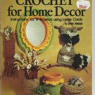 Crochet for Home Decor- by Shirley Nowosad- Craft Publications 7121