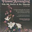 Secrets for Successful Flower Arranging with Silk Flowers & Dry Materials  #7413