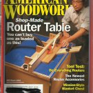 American Woodworker magazine- Shop- Made Router Table- # 99 March 2003.